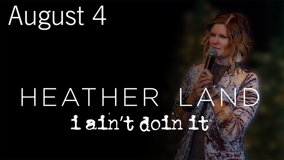 Heather Land - I AINT DOIN IT - August 4