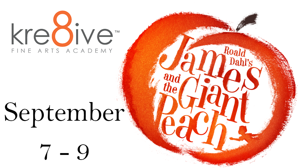 James and the Giant Peach - September 7 - 9