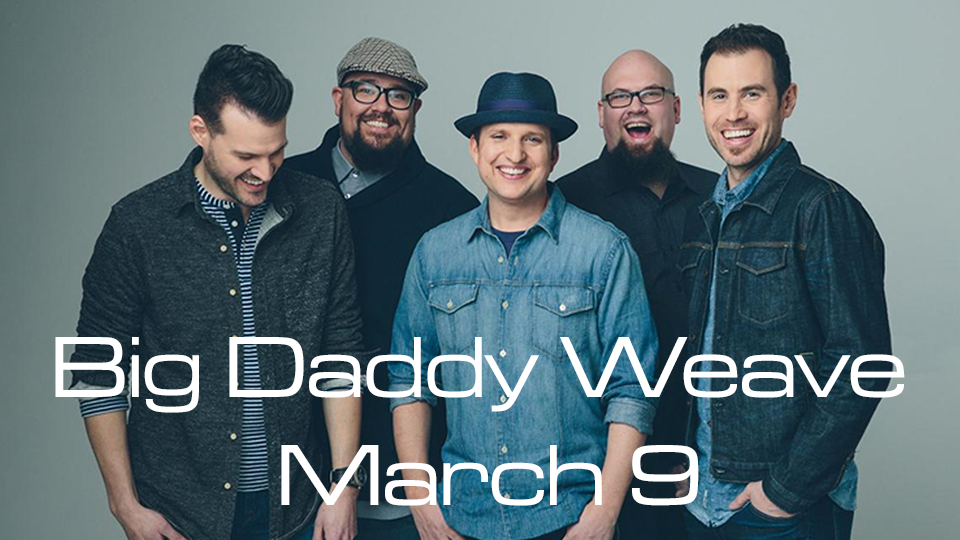 Big Daddy Weave coming March 9