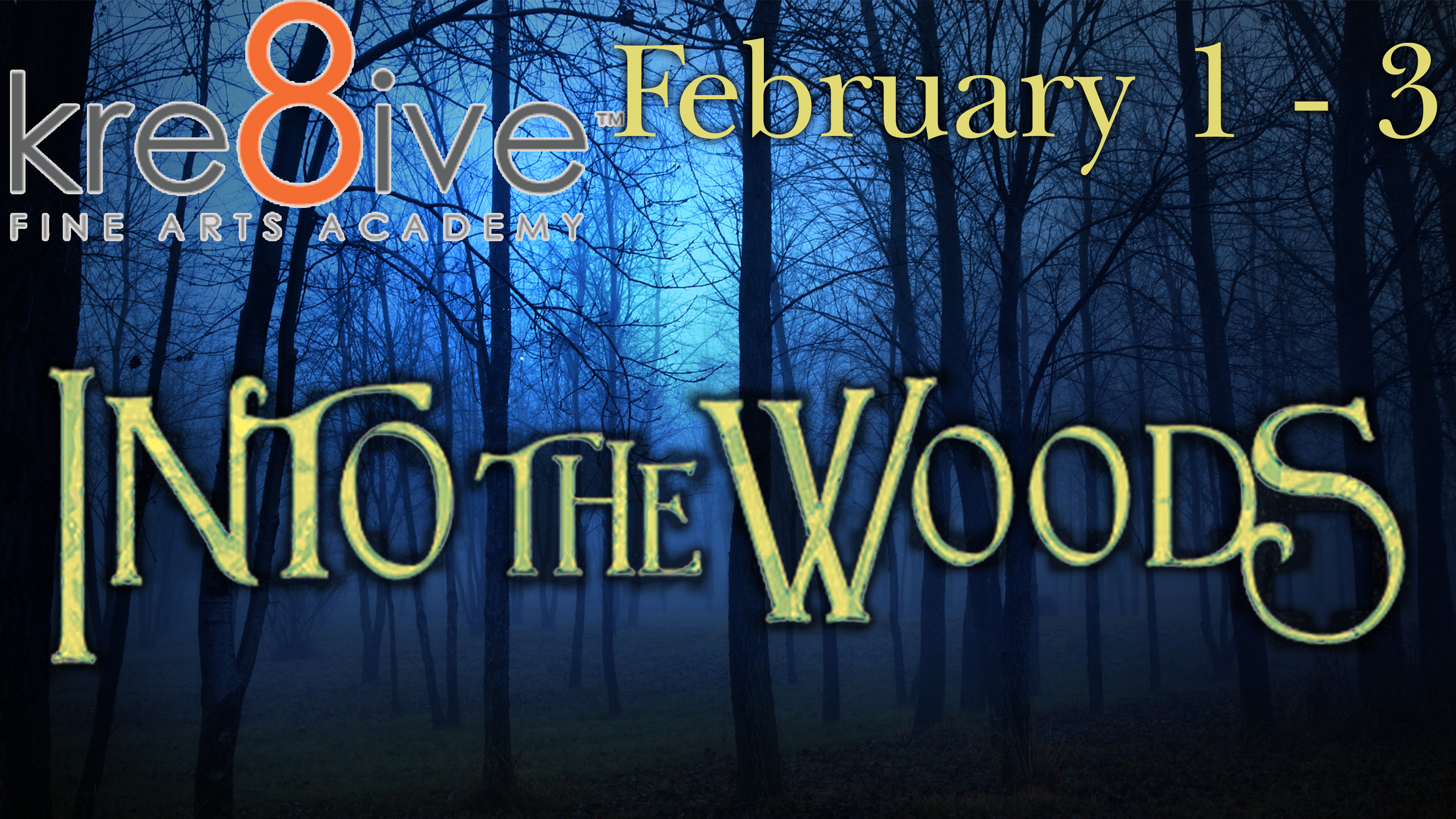 Into the Woods - February 1 - 3