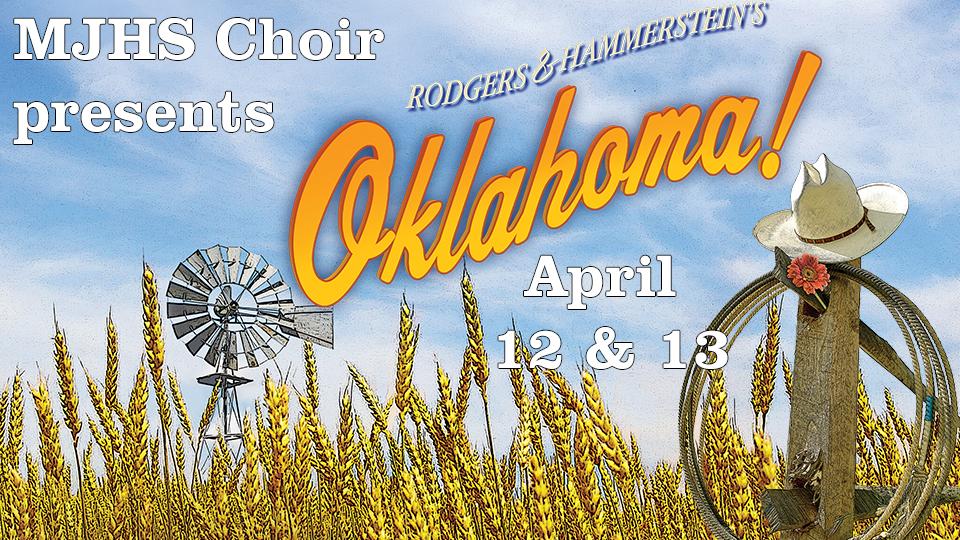 MJHS Choir presents - Oklahoma April 12 & 13