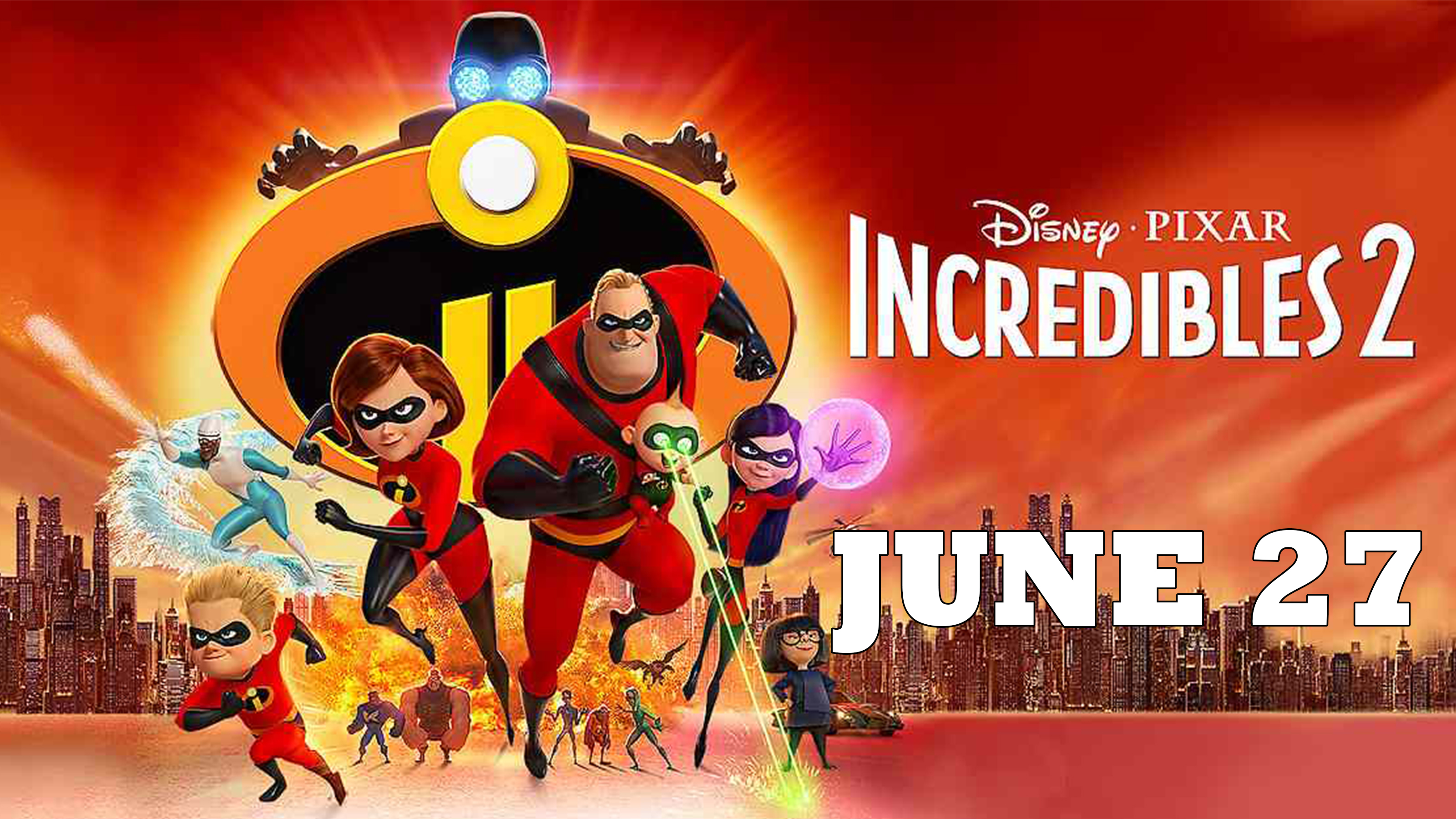The Incredibles 2 - June 27