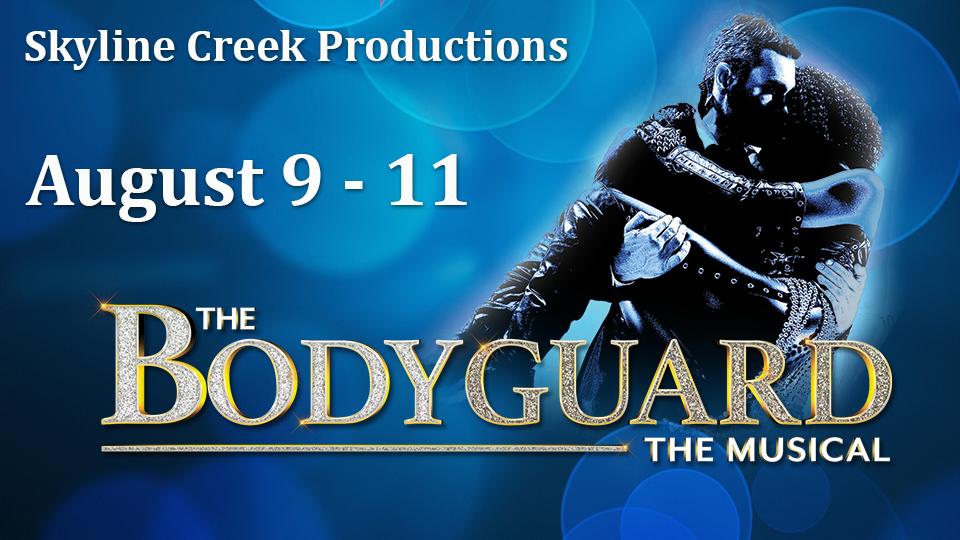 The Bodyguard -  August 9 - 11