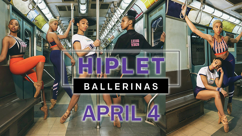 Hiplet Ballerinas - April 4