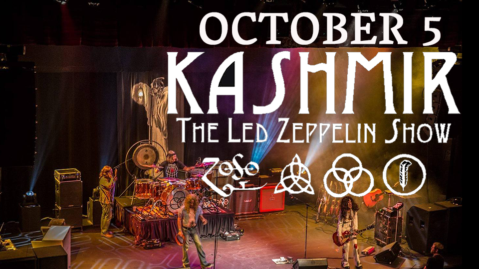 Kashmir: The Live Led Zeppelin Show - October 5