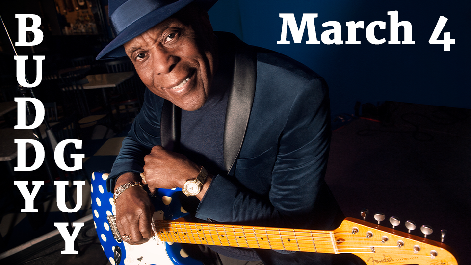 Buddy Guy - March 4