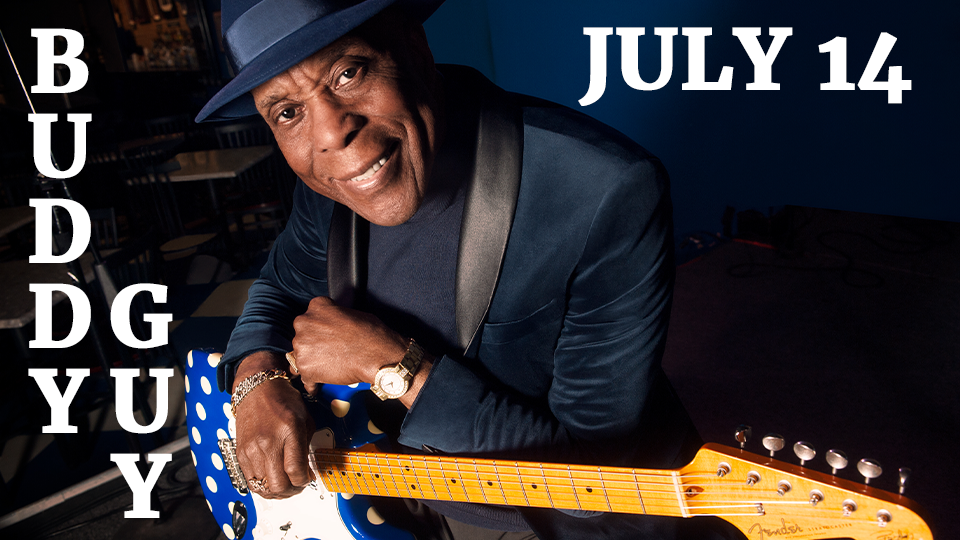 Buddy Guy - July 14