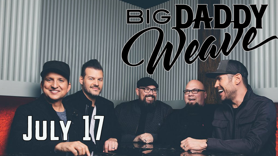 Big Daddy Weave - July 17