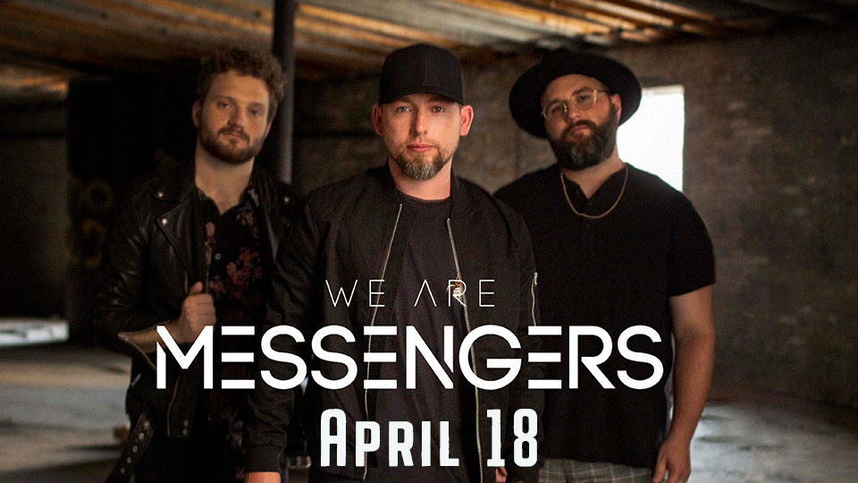 We Are Messengers - April 18