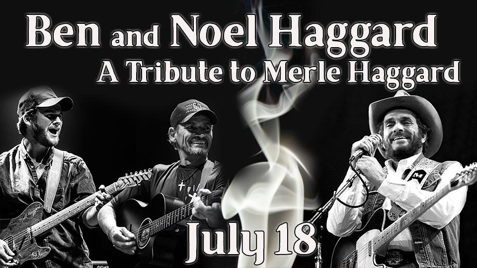 Ben and Noel Haggard - July 18