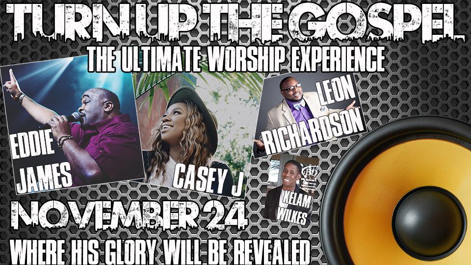 Turn Up the Gospel - November 24