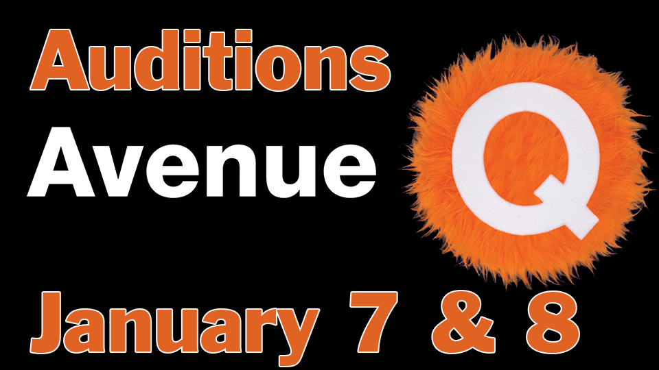 Auditions:  Avenue Q - January 7&8