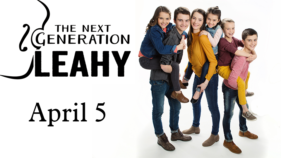 The Next Generation Leahy - April 5