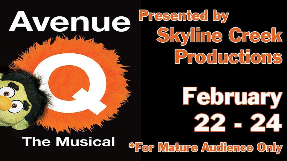 Avenue Q - February 22 -24