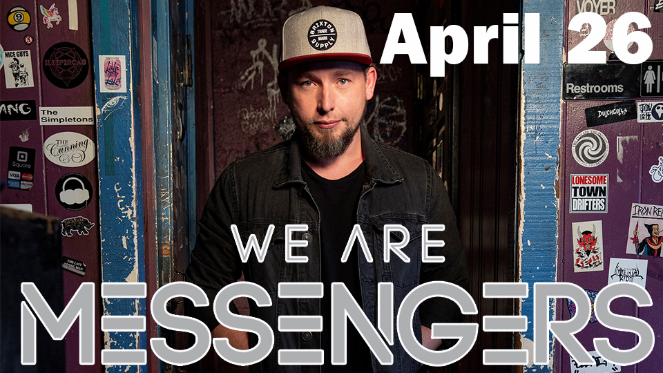 We are Messengers - April 26