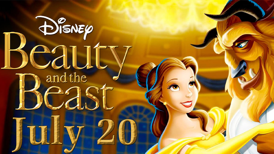 Beauty and the Beast - July 20