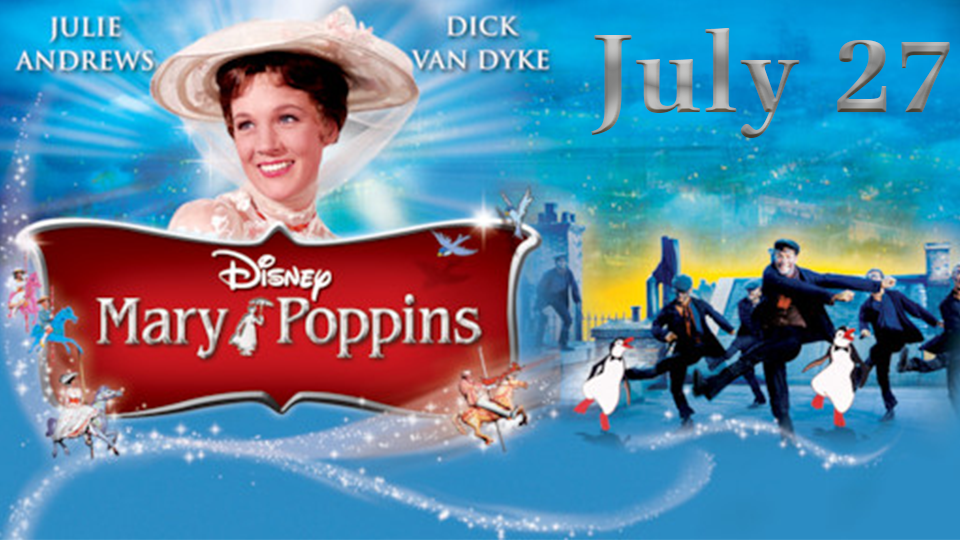 Mary Poppins - July 27
