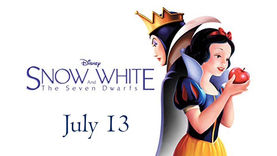 Snow White and the Seven Dwarfs - July 13