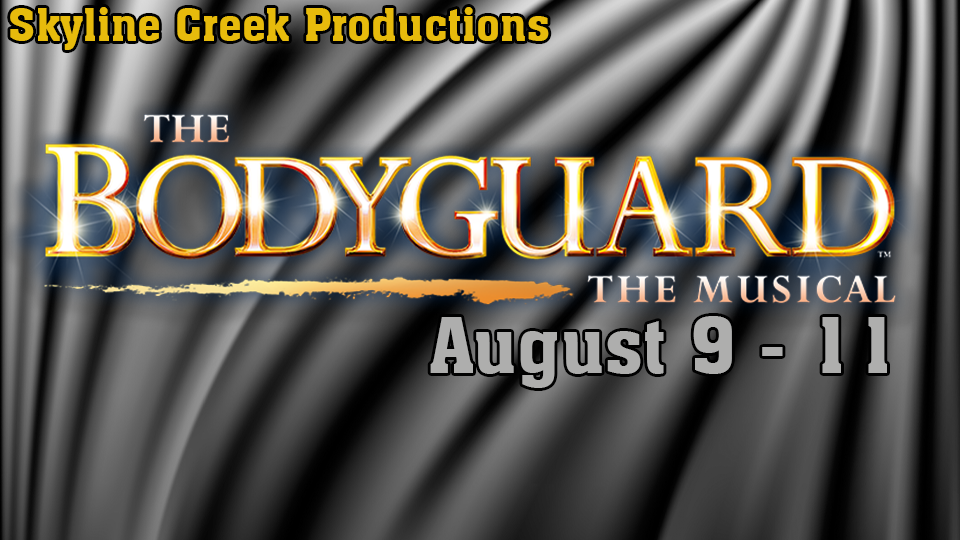 The Bodyguard -  August 9 - 11