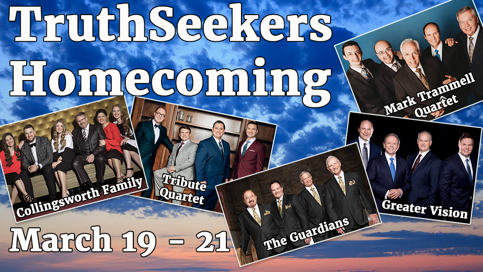 Truthseekers Homecoming  March 19 - 21