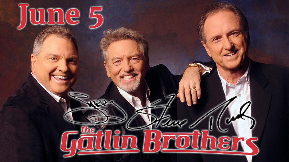 LARRY, STEVE AND RUDY: THE GATLIN BROTHERS - June 5