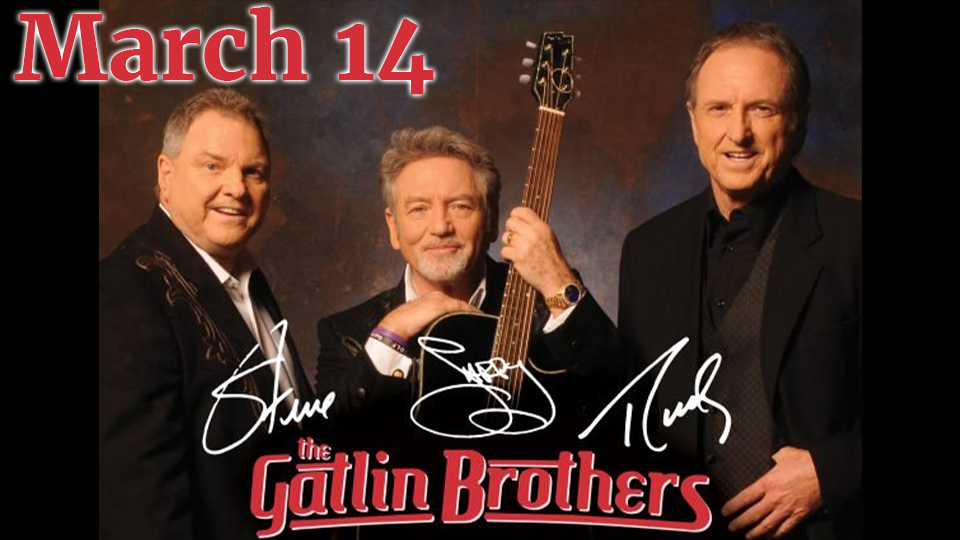 LARRY, STEVE AND RUDY: THE GATLIN BROTHERS - March 14